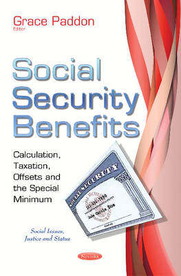 Social Security Benefits: Calculation, Taxation, Offsets & the Special Minimum (Paperback)