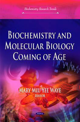 Biochemistry & Molecular Biology Coming of Age (Hardback)