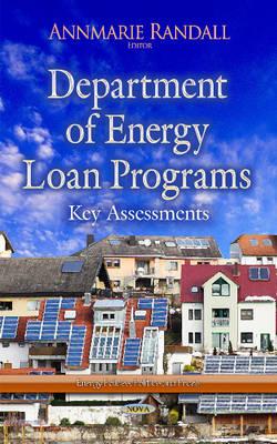 Department of Energy Loan Programs: Key Assessments (Hardback)