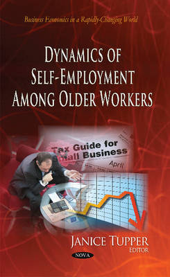 Dynamics of Self-Employment Among Older Workers (Hardback)