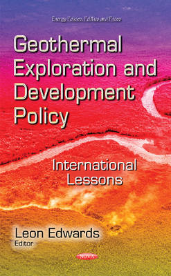 Geothermal Exploration & Development Policy: International Lessons (Hardback)