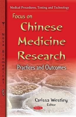 Focus on Chinese Medicine Research: Practices & Outcomes (Paperback)