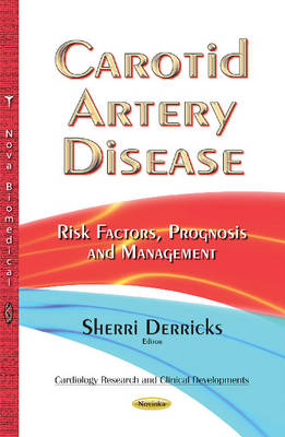 Carotid Artery Disease: Risk Factors, Prognosis & Management (Paperback)