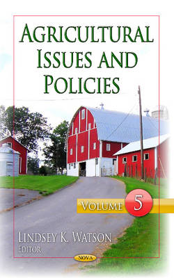 Agricultural Issues & Policies: Volume 5 (Hardback)