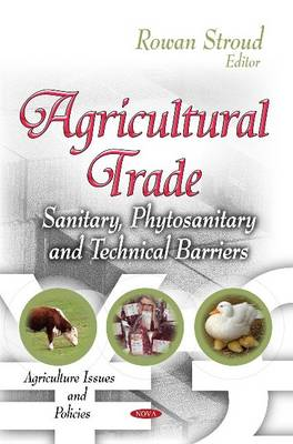 Agricultural Trade: Sanitary, Phytosanitary & Technical Barriers (Hardback)