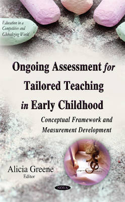 Ongoing Assessment for Tailored Teaching in Early Childhood: Conceptual Framework & Measurement Development (Hardback)