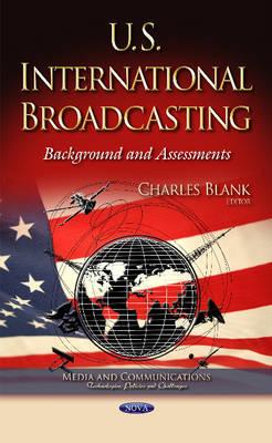 U.S. International Broadcasting: Background & Assessments (Hardback)