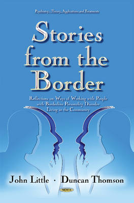 Stories from the Border: Reflections on Ways of Working with People with Borderline Personality Disorder Living in the Community (Hardback)