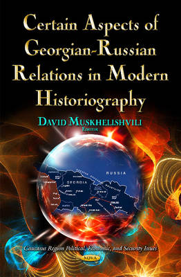 Certain Aspects of Georgian-Russian Relations in Modern Historiography (Hardback)