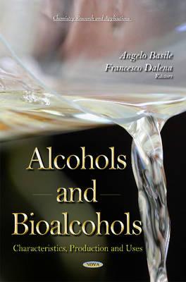 Alcohols & Bioalcohols: Characteristics, Production & Uses (Hardback)