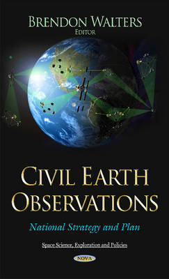 Civil Earth Observations: National Strategy and Plan (Hardback)