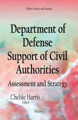 Department of Defense Support of Civil Authorities: Assessment and Strategy (Paperback)