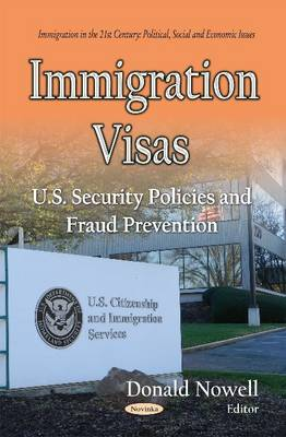 Immigration Visas: U.S. Security Policies and Fraud Prevention (Paperback)