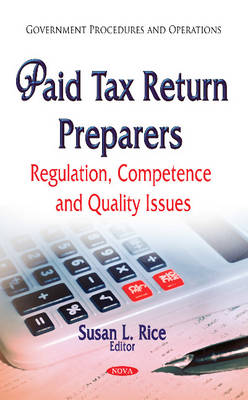 Paid Tax Return Preparers: Regulation, Competence and Quality Issues (Hardback)