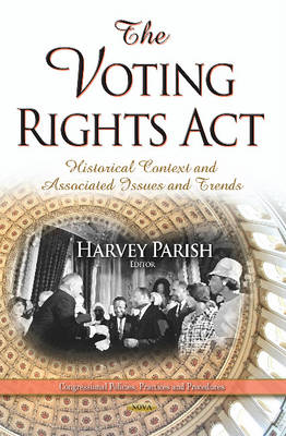The Voting Rights Act: Historical Context and Associated Issues and Trends (Hardback)