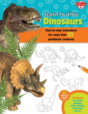 Dinosaurs (Learn to Draw): Step-By-Step Instructions for More Than 25 Prehistoric Creatures (Paperback)