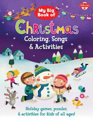 My Big Book of Christmas Coloring, Songs & Activities: An Interactive Adventure in Drawing Holiday Fun! (Paperback)