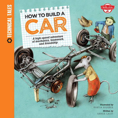 How to Build a Car (Technical Tales) (Hardback)