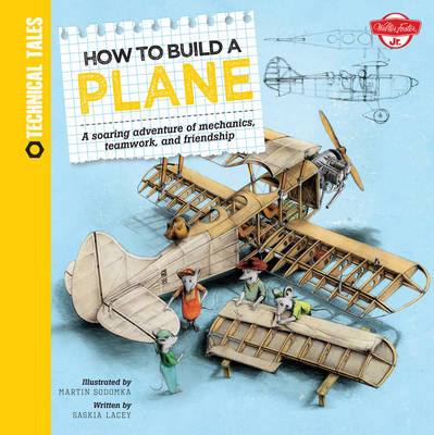 How to Build a Plane (Technical Tales) (Hardback)