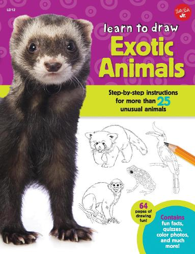 Learn to Draw Exotic Animals: Step-by-step instructions for more than 25 unusual animals - Learn to Draw (Paperback)
