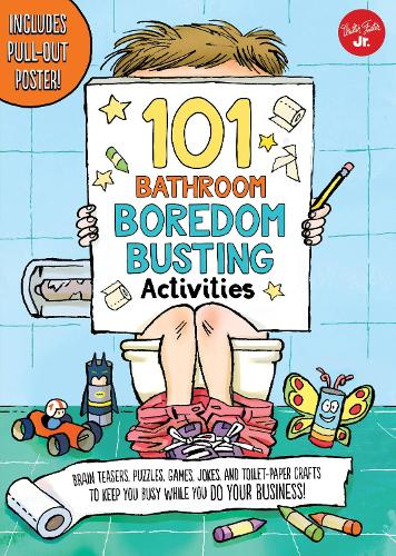 101 Bathroom Boredom Busting Activities: Brain teasers, puzzles, games, jokes, and toilet-paper crafts to keep you busy while you DO YOUR BUSINESS! - Includes Pull-out Poster! - 101 Things (Paperback)