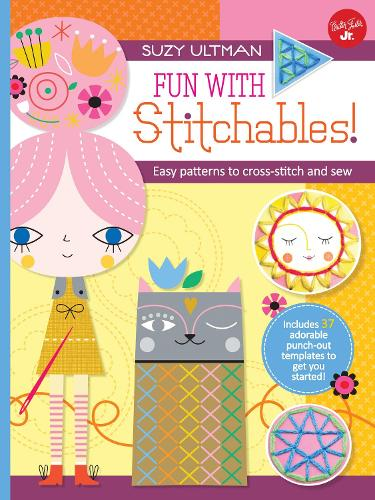 Fun with Stitchables!: Easy patterns to cross-stitch and sew - Kids Craft Book (Spiral bound)