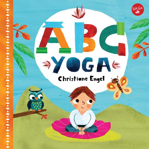 ABC for Me: ABC Yoga: Join us and the animals out in nature and learn some yoga! - ABC for Me (Board book)