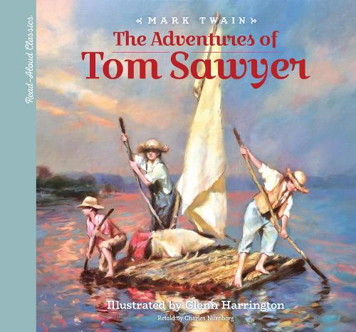Read-Aloud Classics: The Adventures of Tom Sawyer (Hardback)