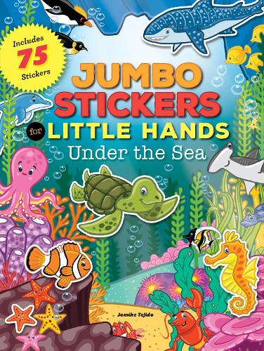 Jumbo Stickers for Little Hands: Under the Sea: Includes 75 Stickers - Jumbo Stickers for Little Hands (Paperback)