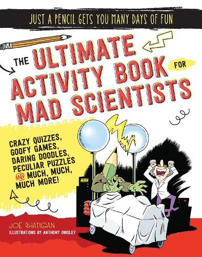The Ultimate Activity Book for Mad Scientists - Just a Pencil Gets You Many Days of Fun (Paperback)
