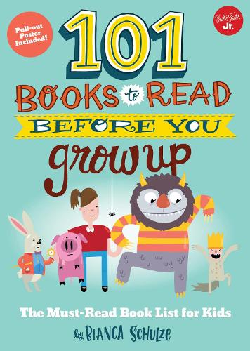 101 Books to Read Before You Grow Up: The must-read book list for kids - 101 Things (Paperback)