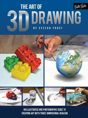 The Art of 3D Drawing: An illustrated and photographic guide to creating art with three-dimensional realism (Paperback)