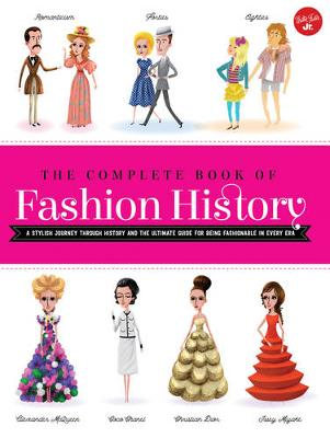 The Complete Book of Fashion History: A Stylish Journey Through History and the Ultimate Guide for Being Fashionable in Every Era (Paperback)
