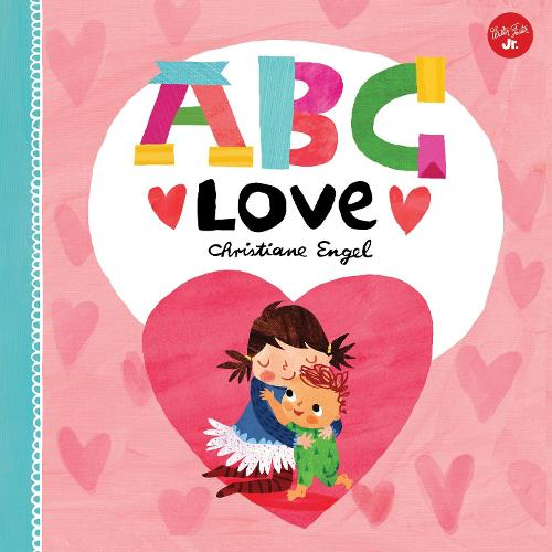 ABC for Me: ABC Love: An endearing twist on learning your ABCs! - ABC for Me (Hardback)