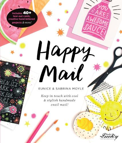 Happy Mail: Keep in touch with cool & stylish handmade snail mail! (Paperback)