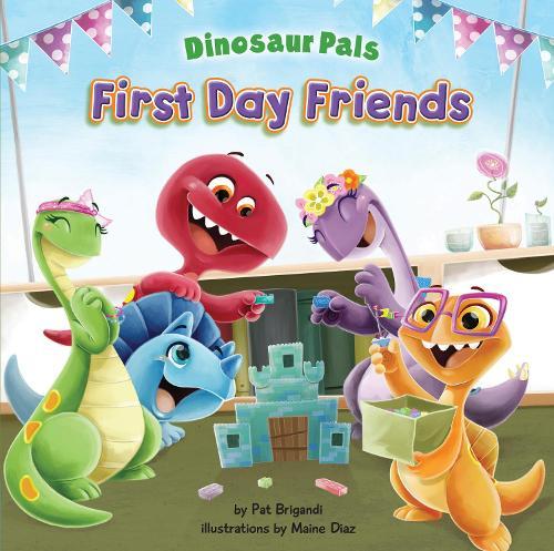 First Day Friends - Dinosaur Pals (Hardback)