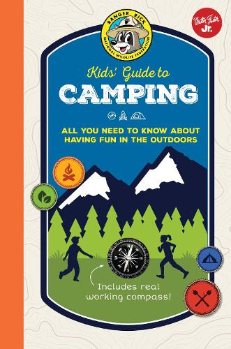 Ranger Rick Kids' Guide to Camping: All you need to know about having fun in the outdoors - Ranger Rick Kids' Guides (Hardback)