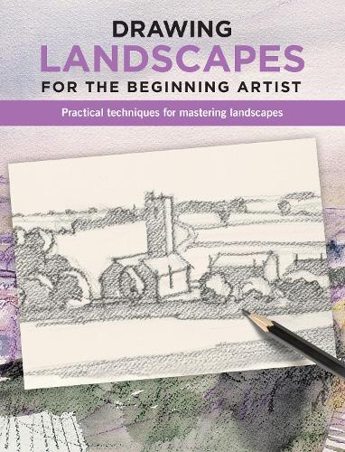 Drawing Landscapes for the Beginning Artist: Practical techniques for mastering landscapes - For the Beginning Artist (Paperback)