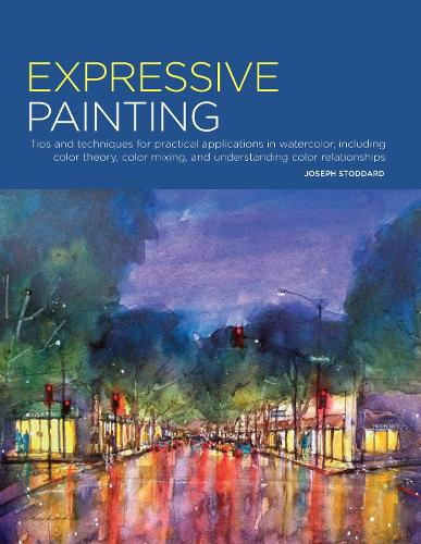 Portfolio: Expressive Painting: Tips and techniques for practical applications in watercolor, including color theory, color mixing, and understanding color relationships - Portfolio (Paperback)