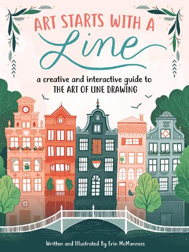 Art Starts with a Line: A creative and interactive guide to the art of line drawing - Art Starts (Paperback)