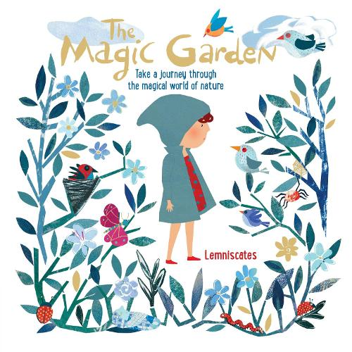 The Magic Garden: Take a journey through the magical world of nature (Hardback)