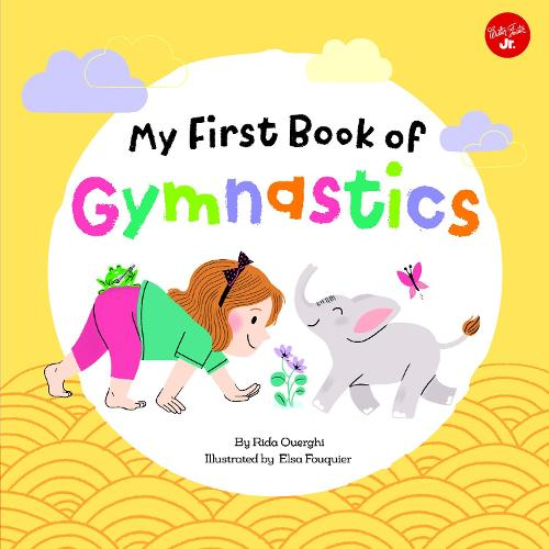 My First Book of Gymnastics: Volume 2: Movement Exercises for Young Children - My First Book Of ... Series (Hardback)