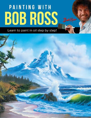 Painting with Bob Ross: Learn to paint in oil step by step! (Paperback)
