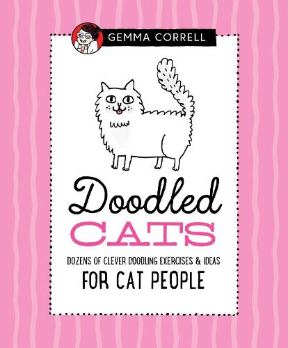 Doodled Cats: Dozens of clever doodling exercises & ideas for cat people - Doodling for... (Hardback)