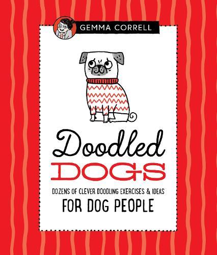Doodled Dogs: Dozens of clever doodling exercises & ideas for dog people - Doodling for... (Hardback)
