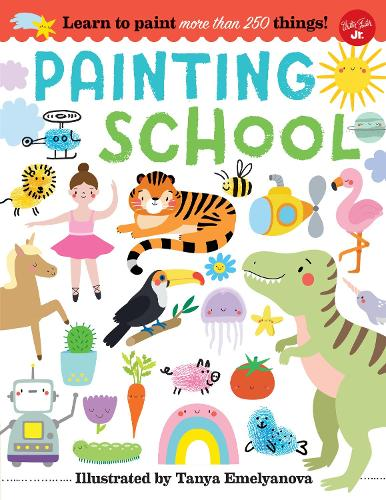 Painting School: Learn to paint more than 250 things! (Paperback)