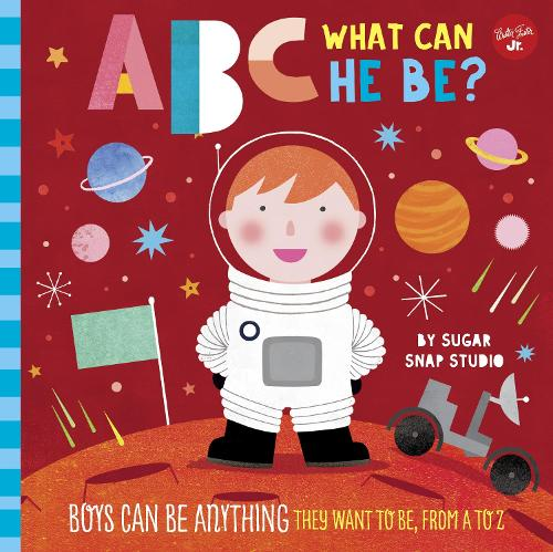 ABC for Me: ABC What Can He Be?: Boys can be anything they want to be, from A to Z - ABC for Me (Board book)