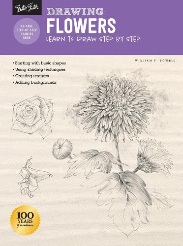 Drawing: Flowers with William F. Powell: Learn to draw step by step - How to Draw & Paint (Paperback)