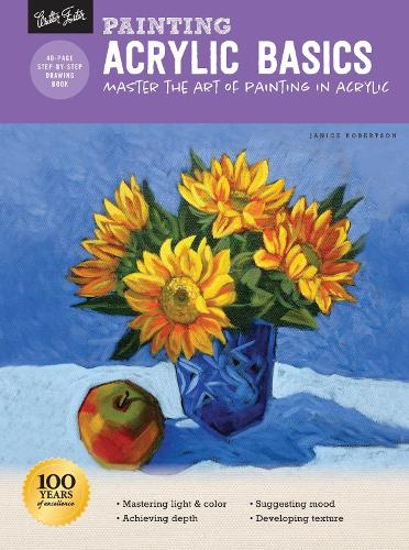 Painting: Acrylic Basics: Master the art of painting in acrylic - How to Draw & Paint (Paperback)