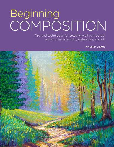 Portfolio: Beginning Composition: Tips and techniques for creating well-composed works of art in acrylic, watercolor, and oil - Portfolio 10 (Paperback)